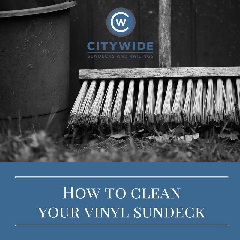 how to clean your vinyl sundeck blog | Citywide Sundecks and Railings