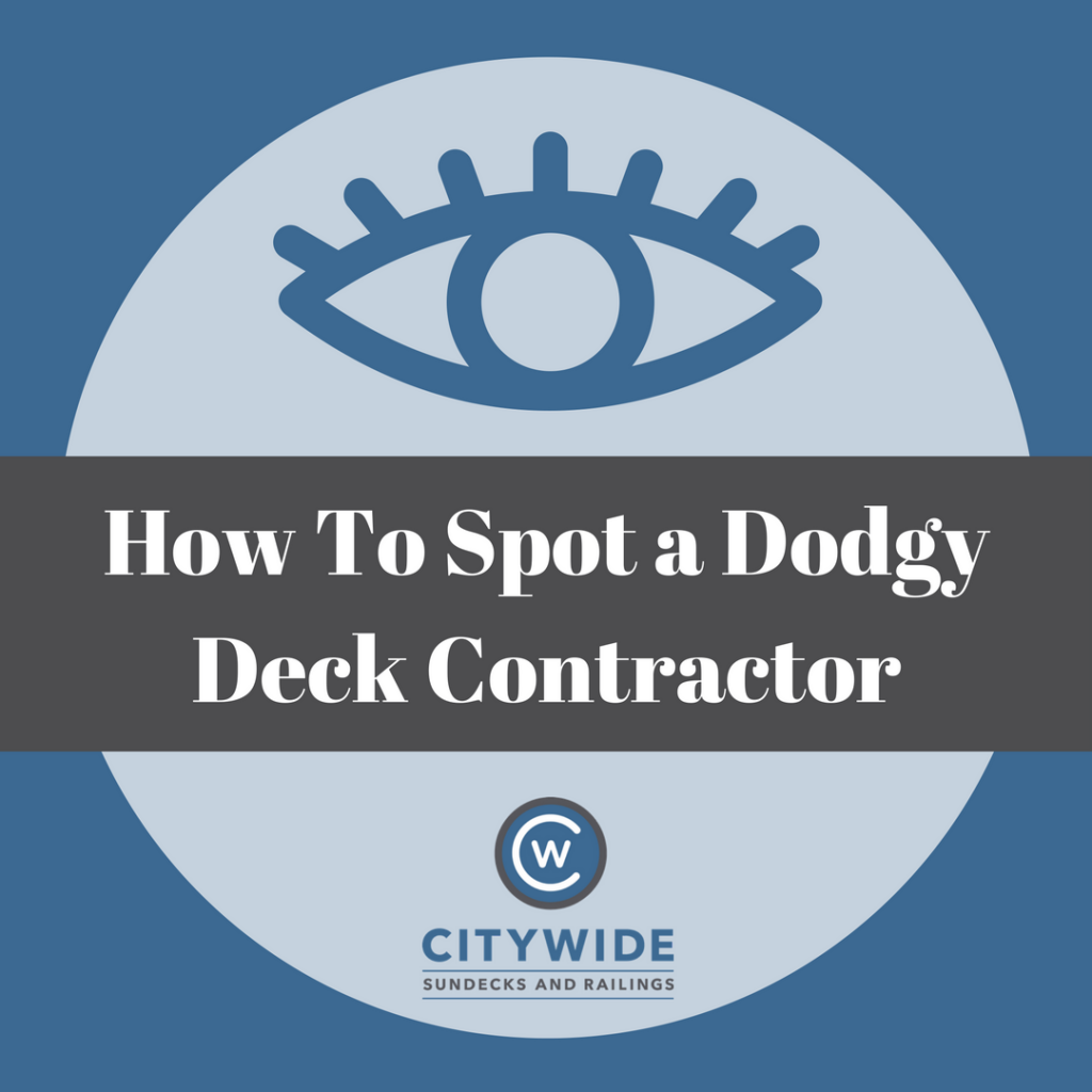 how to spot a bad deck contractor blog | Citywide Sundecks and Railings
