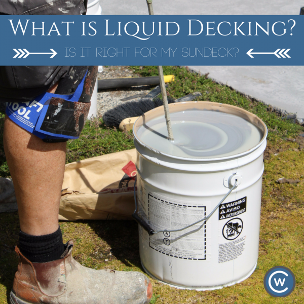 What is liquid decking blog | Citywide Sundecks and Railings