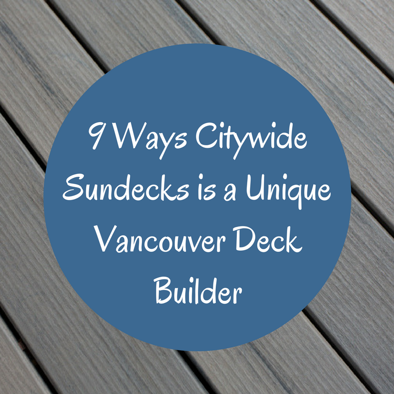 9 ways Citywide Sundecks and Railings is a unique deck builder