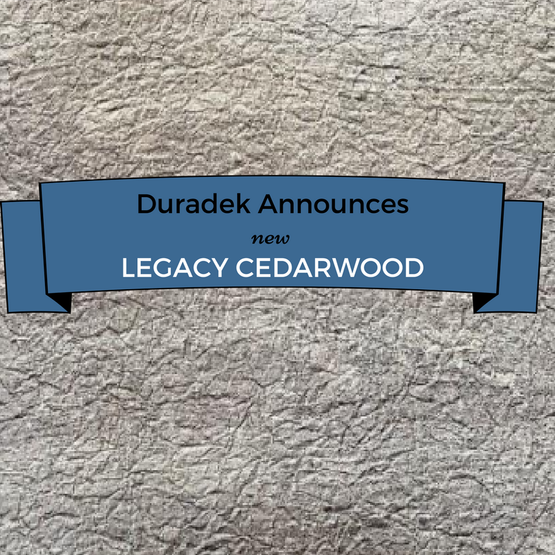 Duradek Legacy cedarwood announcement blog | Citywide Sundecks and Railings