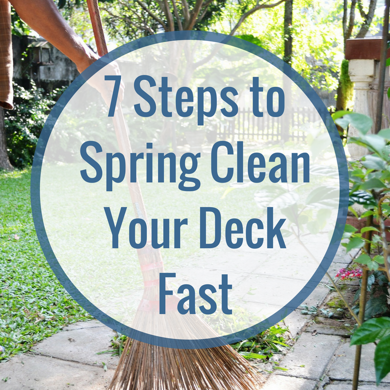 7 steps to spring clean your deck fast | Citywide Sundecks and Railings