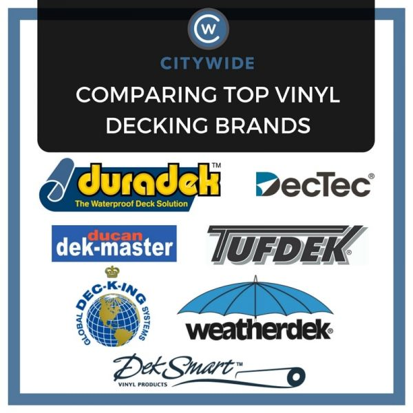 Comparing top vinyl decking brands: Duradek DeckTec Dek-master Tufdek Weatherdek dec-k-ing DekSmart | Citywide Sundecks and Railings