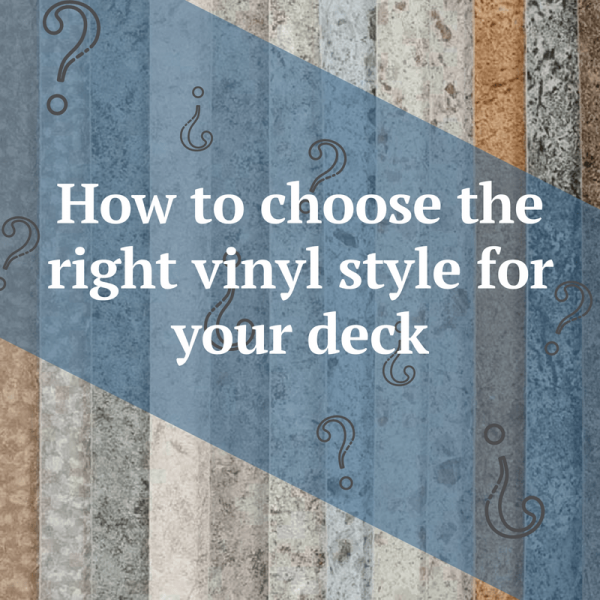 How to choose the right vinyl style for your deck blog | Citywide Sundecks and Railings