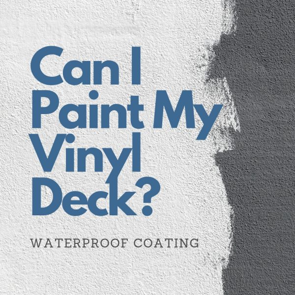Can I Paint My Vinyl Deck | Citywide Sundecks and Railings
