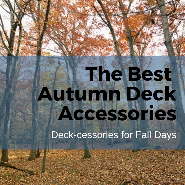 The Best Autumn Deck Accessories | Citywide Sundecks and Railings blog