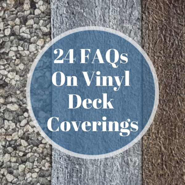 24 FAQs On Vinyl Deck Coverings | Citywide Sundecks and Railings