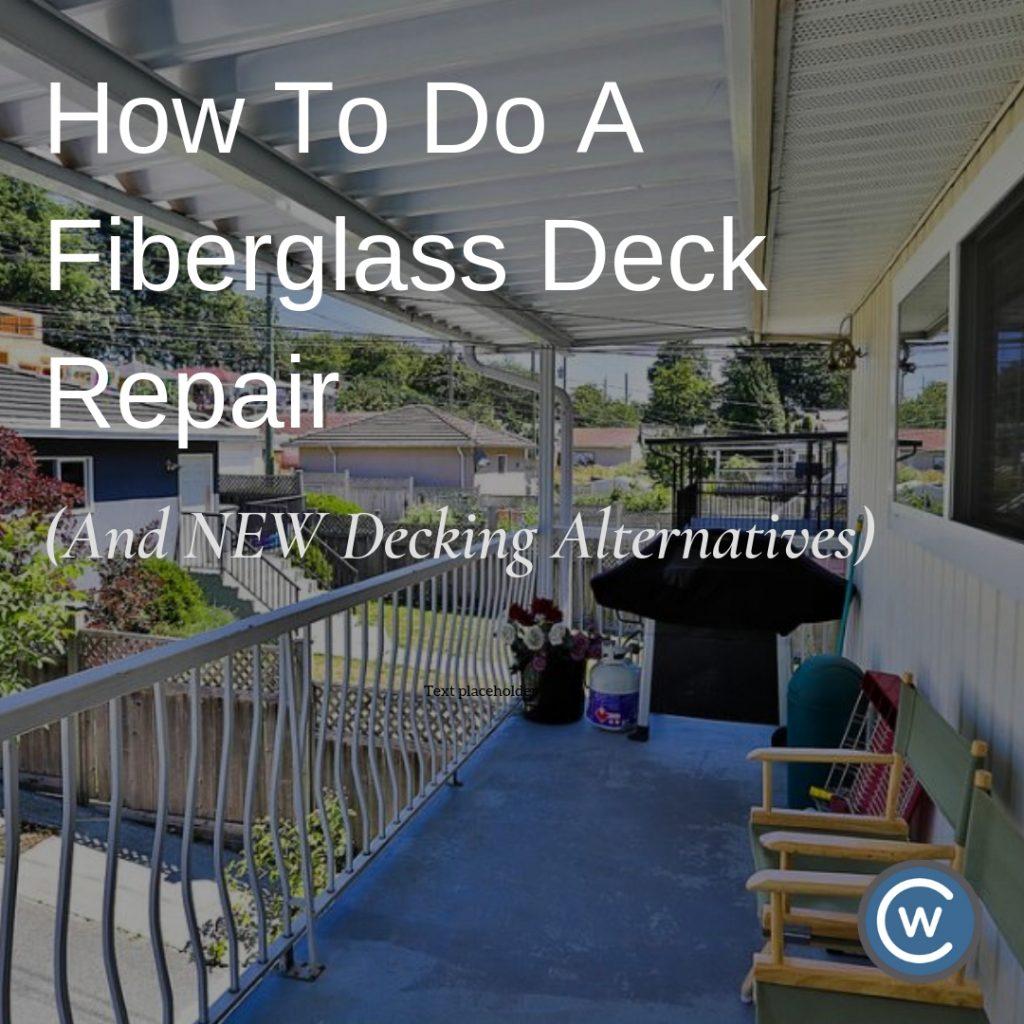 How To Do A Fiberglass Deck Repair (And NEW Decking Alternatives) | Citywide Sundecks Blog