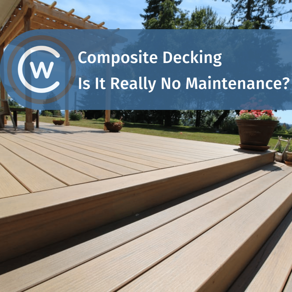 Composite Decking: Is It Really No Maintenance? - CITYWIDE
